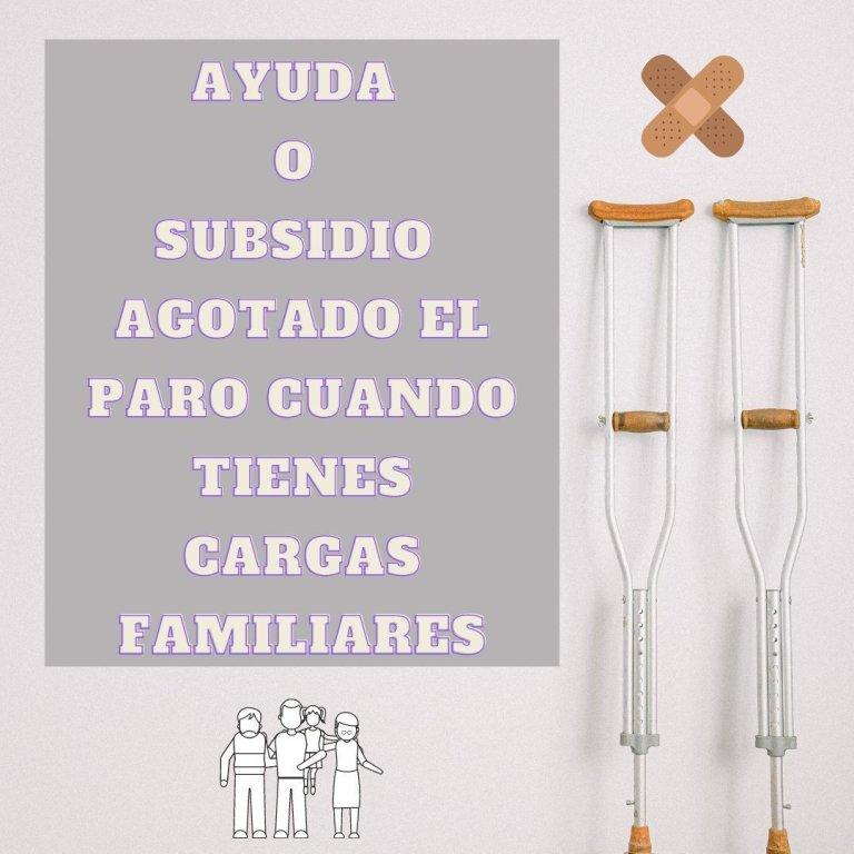 AYUDAS O SUBSIDIOS AGOTAR PARO CON CARGAS FAMILIARES
